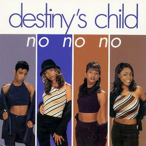 Destinys Child No No No