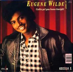 Eugene Wilde Gotta Get You Home Tonight