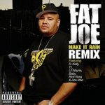 Fat Joe - Make It Rain Remix [ft. Lil Wayne, Birdman, R. Kelly, T.I., Rick Ross and Ace Mac]