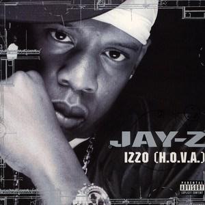 Jay Z Izzo H.O.V.A (H to the Izzo)