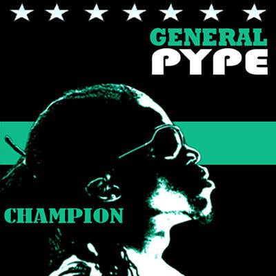 General Pype Champion + Remix (ft. Dagrin, Vector, Naeto C, Sasha P & GT Tha Guitarman)