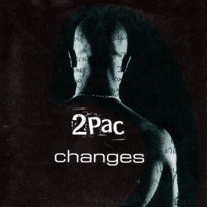 2Pac Changes (ft. Talent)