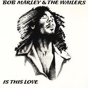 Bob Marley and the Wailers Is This Love