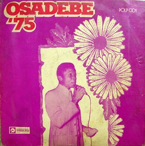 Chief Stephen Osita Osadebe & His Nigeria Sound Makers International ‎- Osadebe 75