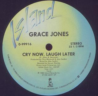 Grace Jones Cry Now Laugh Later