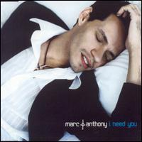 Marc Anthony I Need You