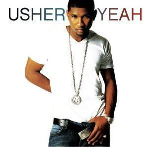 Usher Yeah! (ft. Ludacris, Lil Jon)