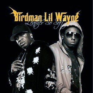 Birdman and Lil Wayne Leather So Soft