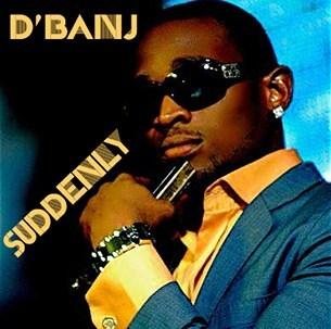 D'Banj Suddenly