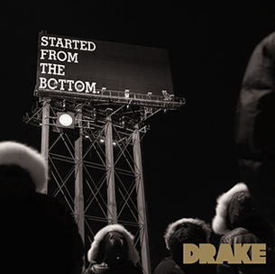 Drake Started from the Bottom