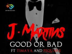 J Martins Good or Bad (ft. Timaya & P-Square) + Remix ft. Vector