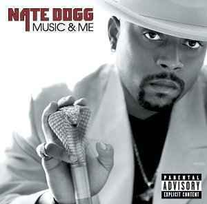Nate Dogg Music and Me