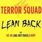 Terror Squad (ft. Fat Joe, Remy Ma) – Lean Back