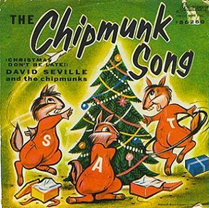 The Chipmunks The Chipmunk Song (Christmas Don't Be Late)