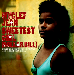 Wyclef Jean Sweetest Girl (ft. Akon, Lil Wayne, Niia) + Remix ft. Raekwon