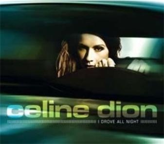 Celine Dion I Drove All Night
