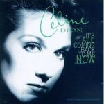Celine Dion – It's All Coming Back to Me Now