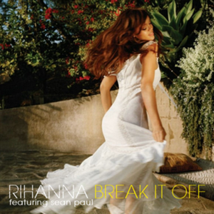 Rihanna Break It Off (ft. Sean Paul)