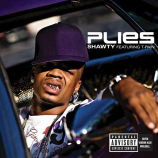 Plies Shawty (ft. T-Pain) + Remix (ft. Trey Songz and Pleasure P)