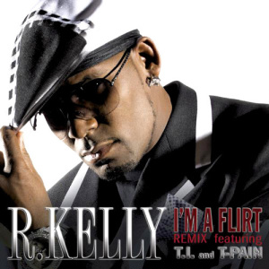 R Kelly I'm a Flirt Remix (ft T-Pain, TI) — Mp3 Download • Qoret
