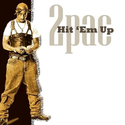 2pac Hit Em Up