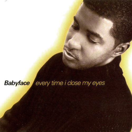 Babyface Every Time I Close My Eyes (ft. Mariah Carey)