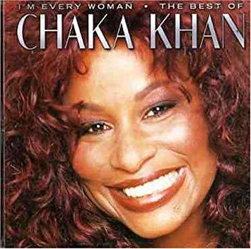 Chaka Khan I'm Every Woman [Original Version]