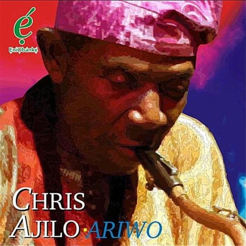 Chris Ajilo Eko O Gba Gbere