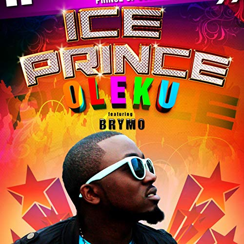 Ice Prince Oleku (ft. BrymO)