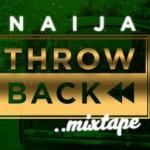 [Mixtape]: DJ Actor – Naija ThrowBack 2004 Mix