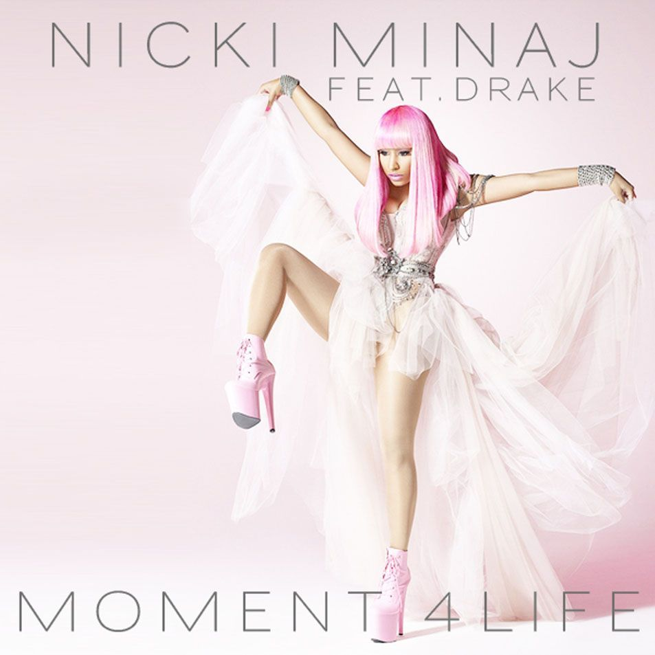 Nicki Minaj Moment 4 Life (ft. Drake)