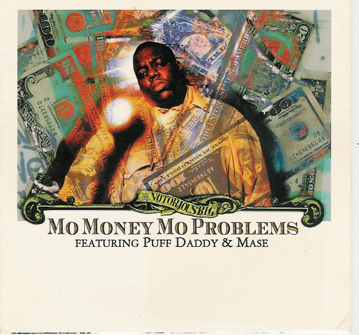 Notorious BIG Mo Money Mo Problems (ft. Puff Daddy, Mase, Kelly Price)