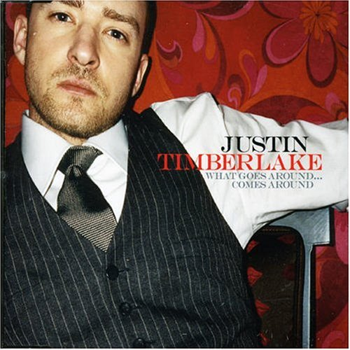 Justin Timberlake What Goes Around Comes Around