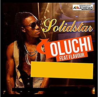 Solidstar Oluchi (feat. Flavour)