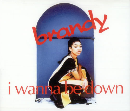 Brandy I Wanna Be Down