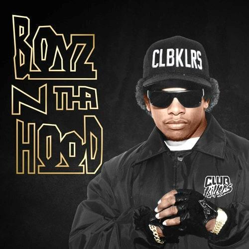 Eazy E Boyz n the Hood + Remixes