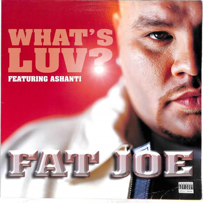 Fat Joe What's Luv? (ft. Ashanti, Ja Rule)