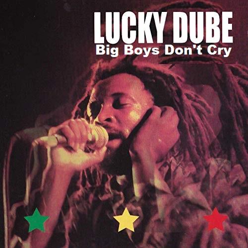 Lucky Dube Big Boys Don't Cry