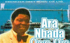 Ebenezer Obey Ara Nbada Owo Oje