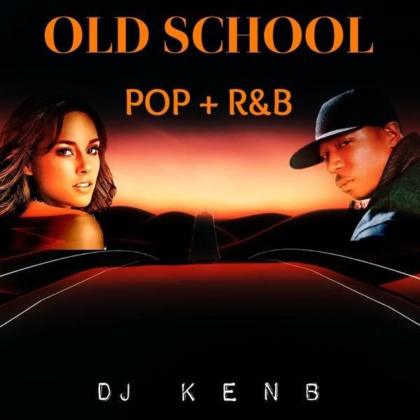Old School Pop & R&B (2000 - 2005) Mixtape by DJ KenB