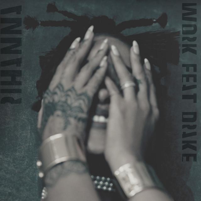 Rihanna Work (ft. Drake)