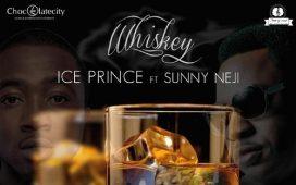 Ice Prince Whiskey (ft. Sunny Neji)