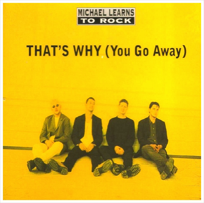 Michael Learns To Rock That's Why (You Go Away)